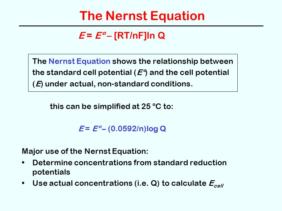 The Nernst Equation E = Eº – [RT/nF]ln Q